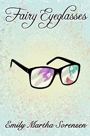 Fairy Eyeglasses (Fairy Senses #1)