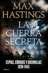 La guerra secreta: Espías, códigos y guerrillas, 1939-1945