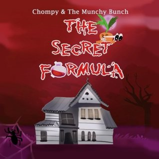 The Secret Formula (Chompy & the Munchy Bunch, Book 1)