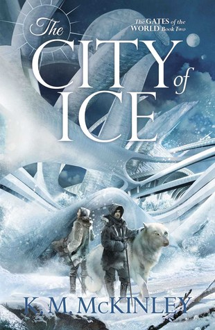 The City of Ice (The Gates of the World, #2)