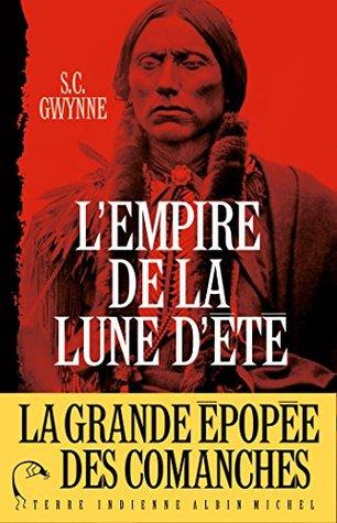 L'Empire de la Lune d'été : Quanah Parker et l'épopée des Comanches, la tribu la plus puissante de l'histoire américaine