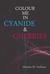 Colour Me In Cyanide & Cherries by Mirjana M. Inalman