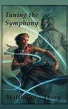 Tuning the Symphony by William C. Tracy