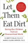 Let Them Eat Dirt...