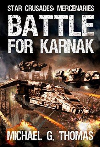 Battle for Karnak(Star Crusades Mercenaries 4)