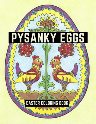 Pysanky Eggs: Easter Coloring Book