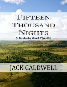 Fifteen Thousand Nights: a  Pemberley Ranch Vignette