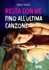 Resta con me fino all'ultima canzone by Leila Sales
