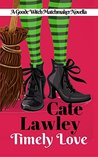 Timely Love (Goode Witch Matchmaker, #1)
