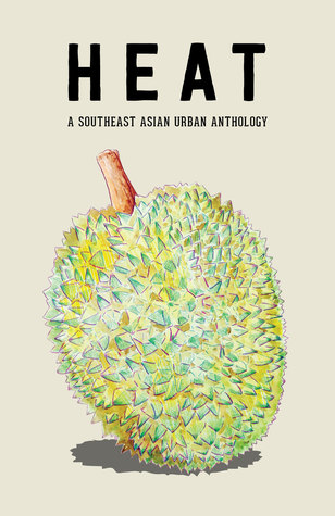HEAT: A Southeast Asian Urban Anthology
