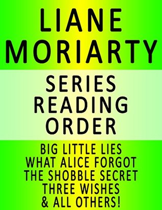 Liane Moriarty Series Reading Order Series List In Order Big