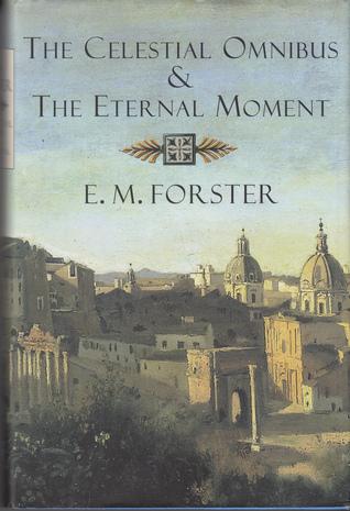 The Celestial Omnibus & The Eternal Moment