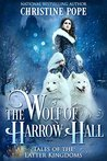 The Wolf of Harrow Hall (Tales of the Latter Kingdoms, #7)