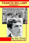 Francis Bellamy Biography - Edward Bellamy, Rex Curry exposin... by Ian Tinny