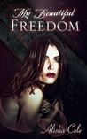 My Beautiful Freedom (Beautiful Nothing #3)