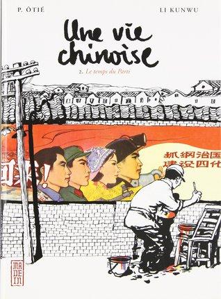 Le temps du parti (Une vie chinoise, #2)