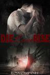 Die Love Rise by Rosa Campanile