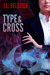 Type and Cross by J.L. Delozier