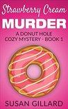 Strawberry Cream Murder (Donut Hole Mystery #1)