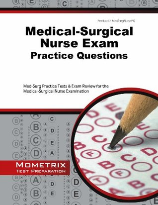 Medical-Surgical Nurse Exam Practice Questions (First Set): Med-Surg Practice Tests & Exam Review for the Medical-Surgical Nurse Examination