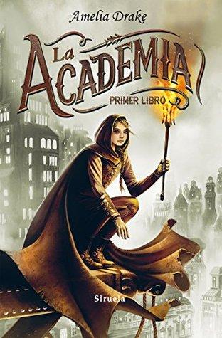 La Academia, Primer Libro by Amelia Drake