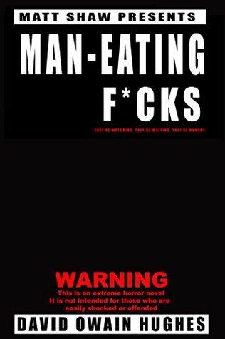 Man-Eating F*cks: An extreme horror
