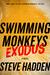 Swimming Monkeys: Exodus
