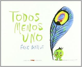 Todos Menos Uno por Éric Battut