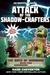 Attack of the Shadow-Crafte...