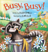 Busy, Busy! by Eileen Spinelli