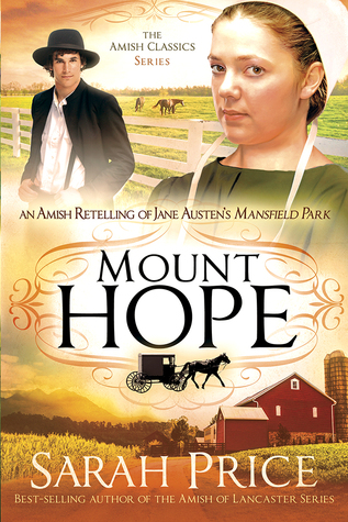 Mount Hope: An Amish Retelling of Jane Austen's Mansfield Park (The Amish Classics, #5)