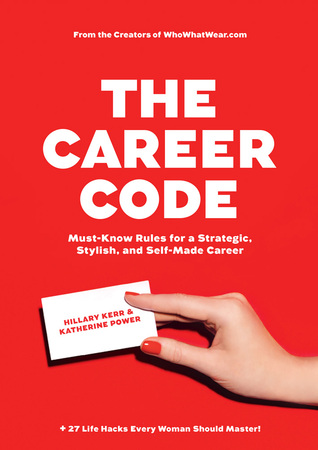 The Career Code: Secrets to Style and Success at Work