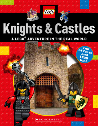 Knights Castles (LEGO Nonfiction): A LEGO Adventure in the Real World