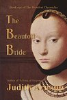 The Beaufort Bride: The Life of Margaret Beaufort (The Beaufort Chronicles #1)