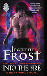 Into the Fire (Night Prince, #4) by Jeaniene Frost