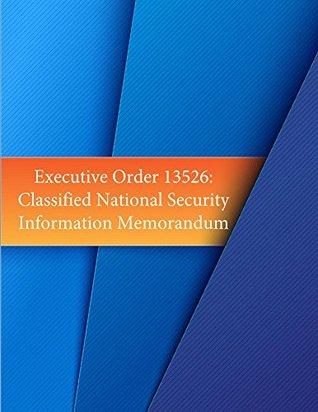 Executive Order 13526: Classified National Security Information Memorandum