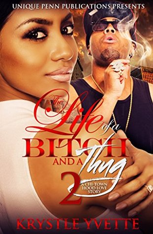 The Life of a Bitch And A Thug 2: A Chi-Town Hood Love Story