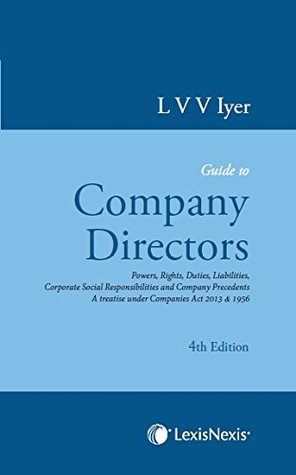 Guide to the Company Directors: A Treatise Under Companies Act 2013 and 1956