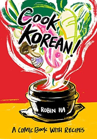 Cook Korean!: A Comic Book with Recipes: A Cookbook