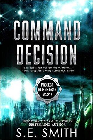 Command Decision (Project Gliese 581G  #1) - S.E. Smith