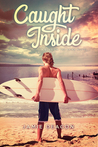 Caught Inside (A Boys on the Brink Novel)