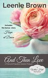And Then Love: A Pride and Prejudice Variation Prequel (Willow Hall Romance, #1)