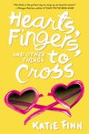 Hearts, Fingers, and Other Things to Cross by Katie Finn