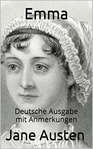 Emma - Deutsche Ausgabe - mit Anmerkungen: Deutsche Ausgabe - mit Anmerkungen