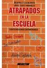 Atrapados en la escuela: Cuentos mexicanos contemporáneos