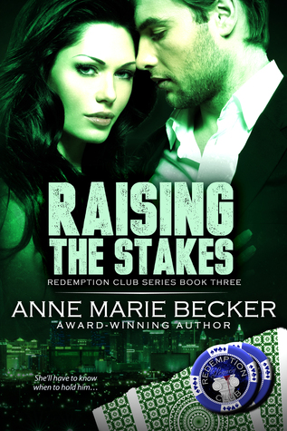 Raising The Stakes (Redemption Club, #3)