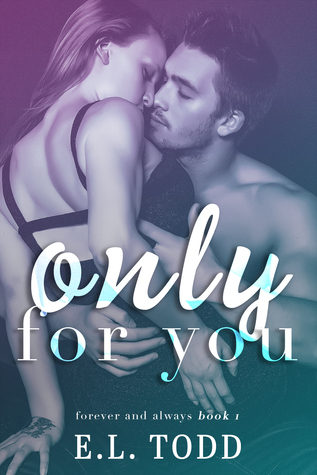 Only for You (Forever and Always, #1) by E.L. Todd