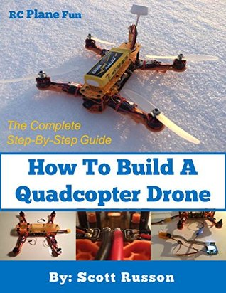 How to Build a Quadcopter Drone: Everything you need to know about building your own Quadcopter Drone incorporated with pictures as a complete step-by-step guide.