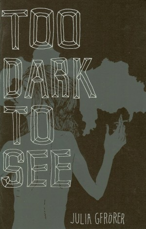 Too Dark To See