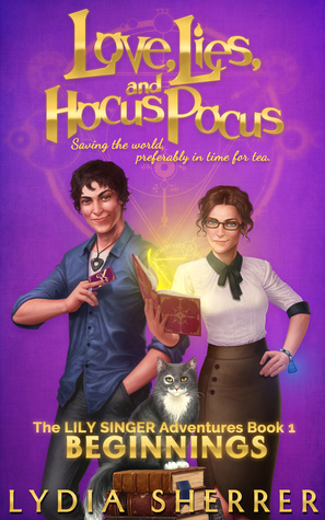Love, Lies, and Hocus Pocus: Beginnings(The Lily Singer Adventures 1)